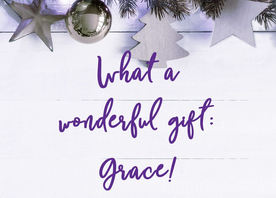 What a wonderful gift: Grace!