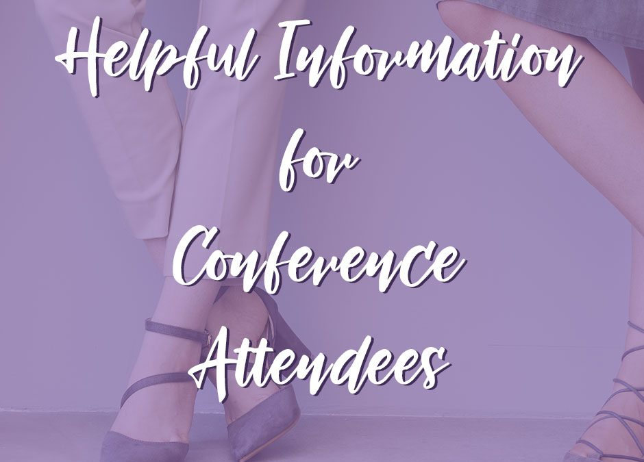 Helpful Information for Conference Attendees