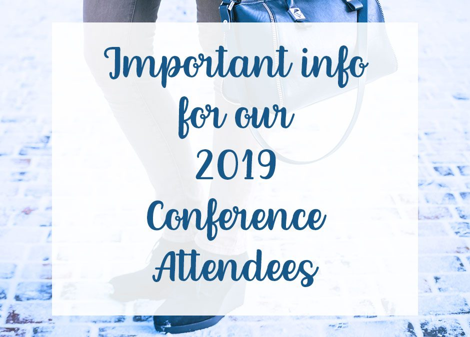 Important Information for Our 2019 Conference Attendees