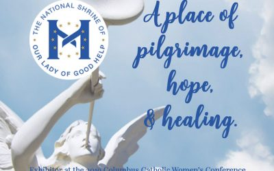 Shrine of Our Lady of Good Help, a place of pilgrimage, hope and healing.